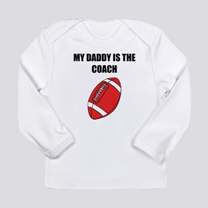 My Daddy Is The Coach Football Long Sleeve T-Shirt