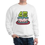 45 Year Old Birthday Cake Sweatshirt