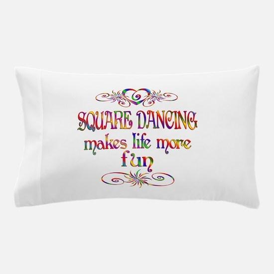 Square Dancing More Fun Pillow Case