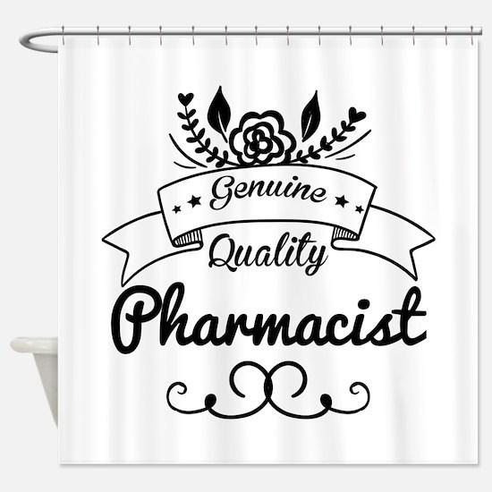 Genuine Quality Pharmacist Shower Curtain