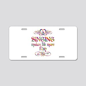 Singing More Fun Aluminum License Plate