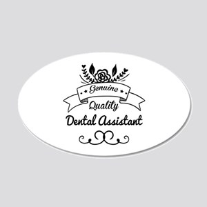 Genuine Quality Dental Assis 20x12 Oval Wall Decal