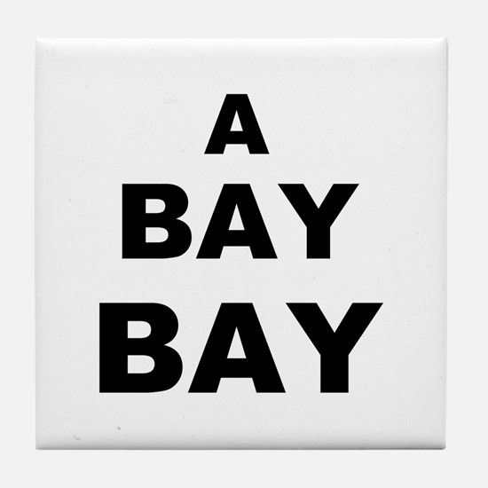 A Bay BAY Tile Coaster