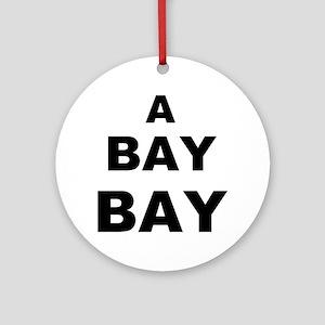 A Bay BAY Ornament (Round)