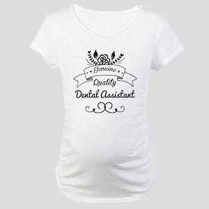 Genuine Quality Dental Assistant Maternity T-Shirt