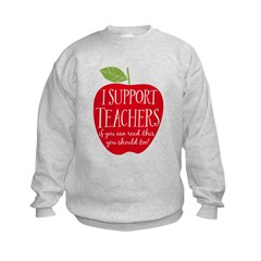 I Support Teachers Sweatshirt