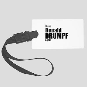 Make Donald Drumpf Again Large Luggage Tag