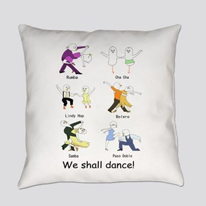 We Shall Dance! Everyday Pillow