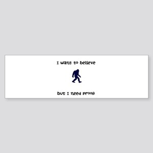 I want to believe! Bumper Sticker