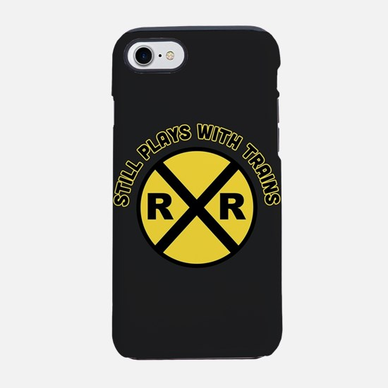 Still Plays With Trains iPhone 7 Tough Case