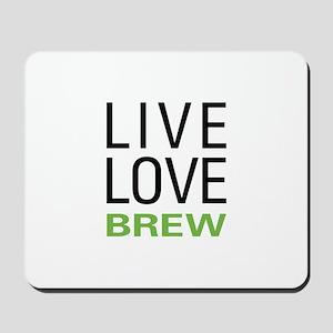 Live Love Brew Mousepad