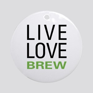 Live Love Brew Ornament (Round)