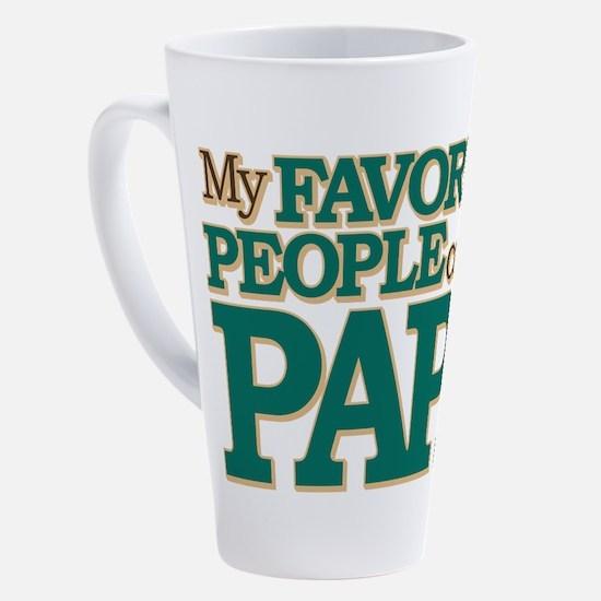 My Favorite People Call Me Papa 17 oz Latte Mug