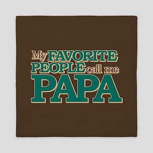 My Favorite People Call Me Papa Queen Duvet