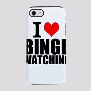 I Love Binge Watching iPhone 7 Tough Case