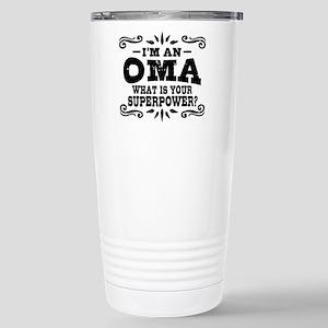 I'm An Oma What I 16 oz Stainless Steel Travel Mug
