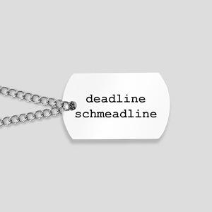 Deadlines Dog Tags