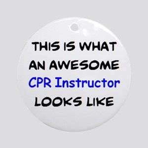 awesome cpr instructor Round Ornament