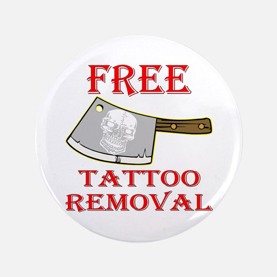"""Free Tattoo Removal Cleaver SATIRE 3.5"""" Button"""