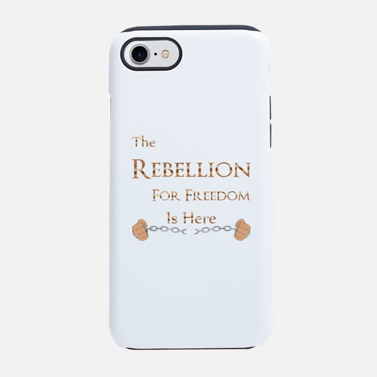The Rebellion for Freedom is h iPhone 7 Tough Case
