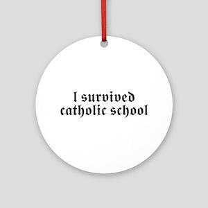 I Survived Catholic School Ornament (Round)
