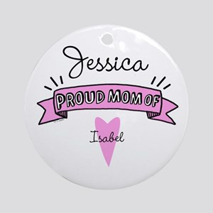 Proud Mom Of Daughter Ornament (Round)