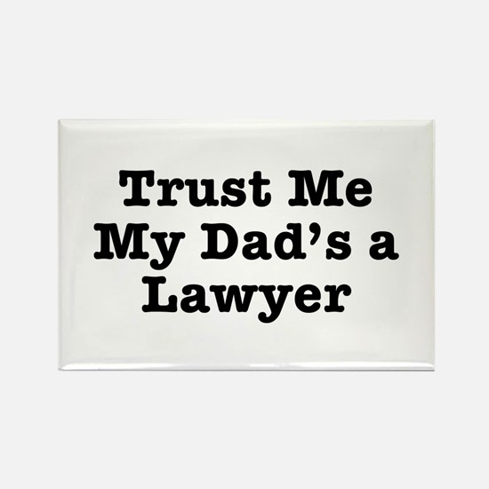 Trust Me My Dad's a Lawyer Rectangle Magnet