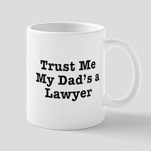 Trust Me My Dad's a Lawyer Mug