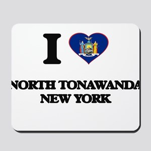 I love North Tonawanda New York Mousepad