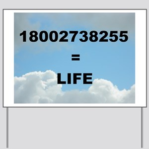 18002738255 = LIFE Yard Sign