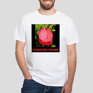 Forever Tears T-Shirt