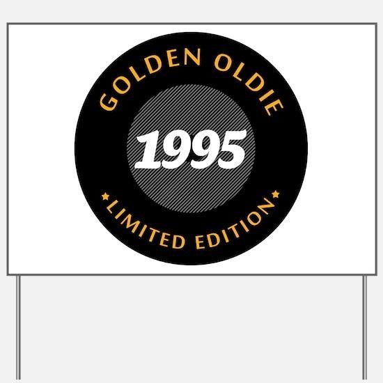 Birthday Born 1995 Limited Edition Yard Sign