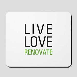 Live Love Renovate Mousepad