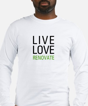 Live Love Renovate Long Sleeve T-Shirt