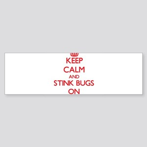 Keep Calm and Stink Bugs ON Bumper Sticker