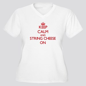 Keep Calm and String Cheese ON Plus Size T-Shirt