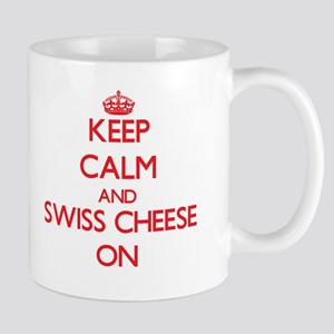 Keep Calm and Swiss Cheese ON Mugs
