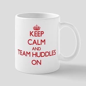 Keep Calm and Team Huddles ON Mugs