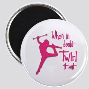 TWIRL IT OUT Magnet