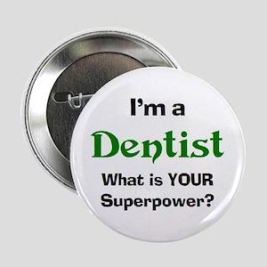 """dentist 2.25"""" Button"""