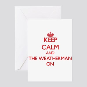 Keep Calm and The Weatherman ON Greeting Cards