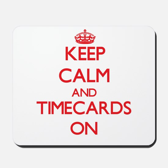 Keep Calm and Timecards ON Mousepad