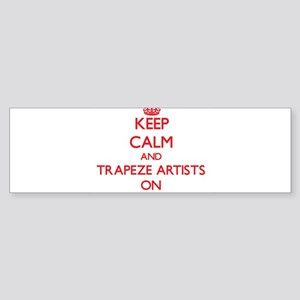 Keep Calm and Trapeze Artists ON Bumper Sticker