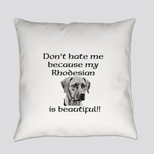 Dont hate....Rhodesian Everyday Pillow