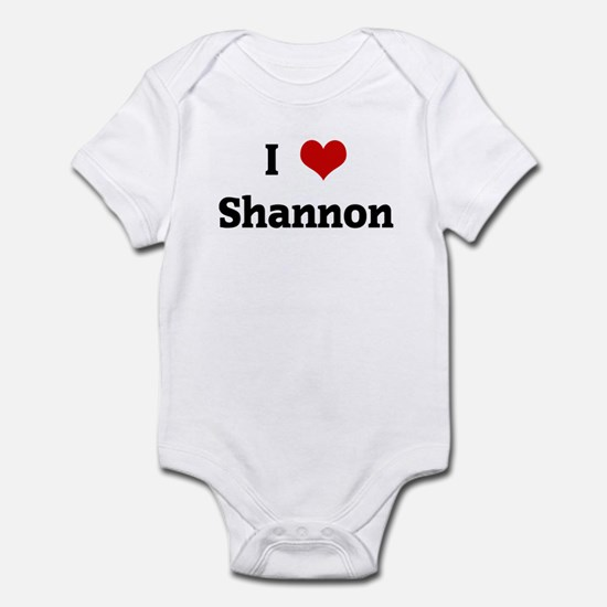 I Love Shannon Infant Bodysuit