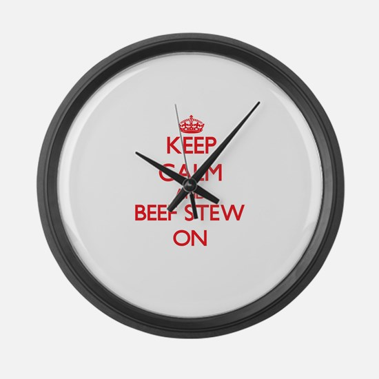 Keep Calm and Beef Stew ON Large Wall Clock