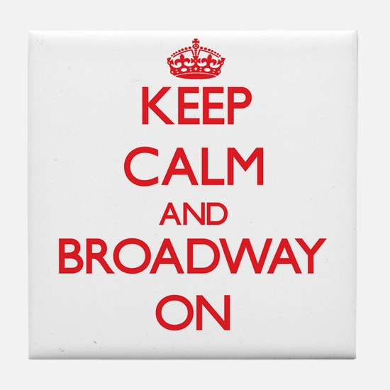 Keep Calm and Broadway ON Tile Coaster