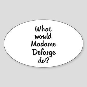 Madame Defarge Oval Sticker