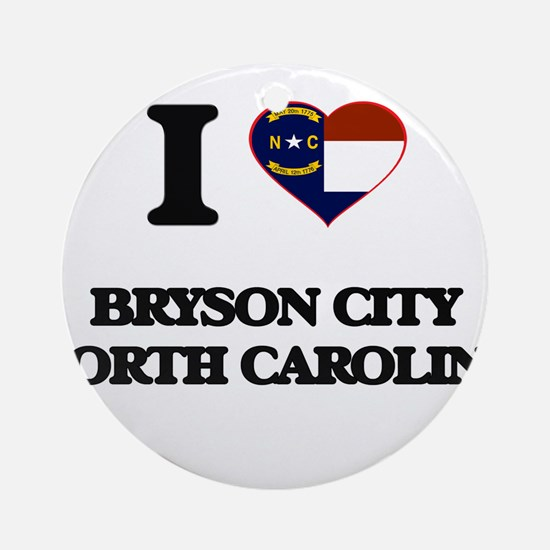 I love Bryson City North Carolina Ornament (Round)