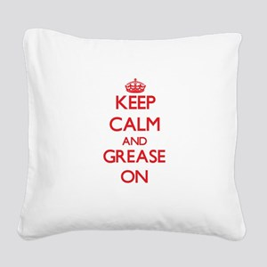Keep Calm and Grease ON Square Canvas Pillow